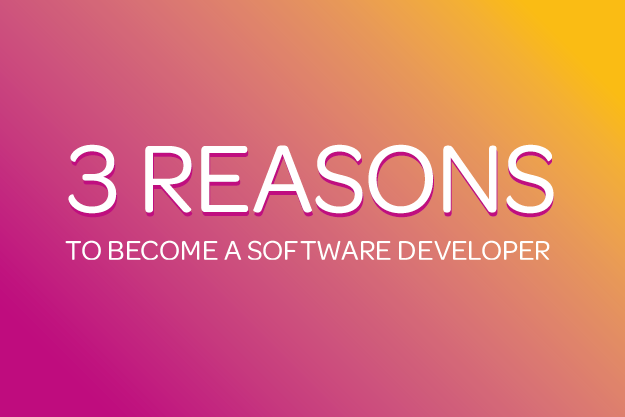 3 reasons to become a software developer