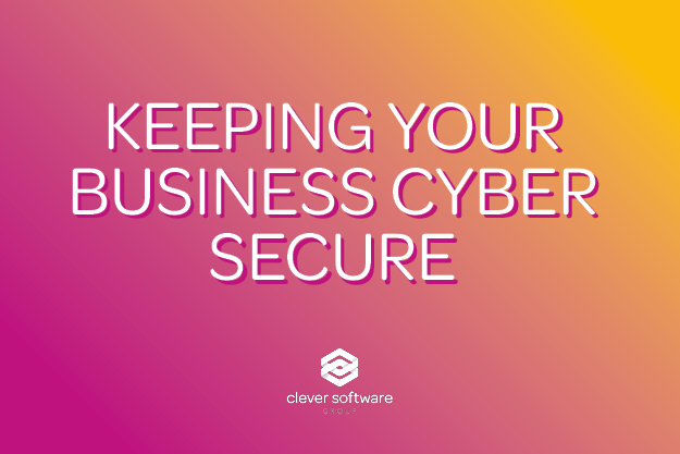 Keeping Your Business Cyber Secure