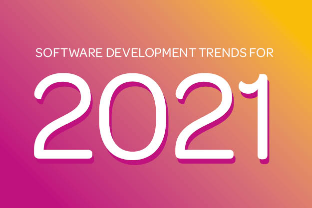 Software Development Trends for 2021